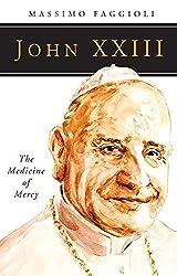 John XXIII: The Medicine of Mercy (People of God)