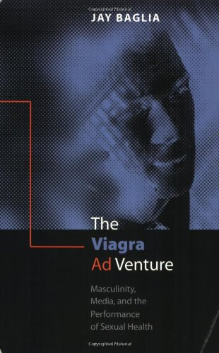 The Viagra Ad Venture: Masculinity, Media, and the Performance of Sexual Health by Brand: Peter Lang International Academic Publishers