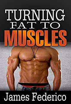 Turning Fat into Muscles (English Edition) - eBooks em