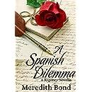 A Spanish Dilemma: A Regency Novella (Merry Men Series)