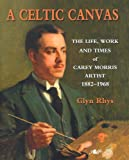 A Celtic Canvas, Glyn Rhys, 1847716687