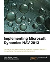 Implementing Microsoft Dynamics NAV 2013 Front Cover