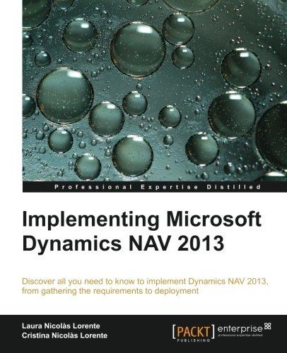 Implementing Microsoft Dynamics NAV 2013 by Cristina Nicolàs Lorente , Laura Nicolàs Lorente, Publisher : Packt Publishing