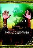 The Sirens of Baghdad, Yasmina Khadra, 038552174X