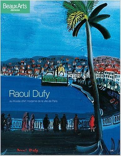 Raoul Dufy : Au musée dArt moderne de la ville de Paris