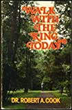 Walk with the King Today, Robert A. Cook, 091568442X