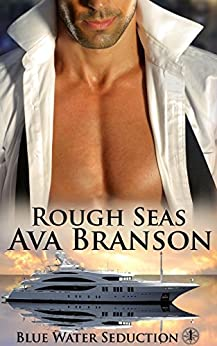 Rough Seas (Blue Water Seduction Book 1) by [Branson, Ava]