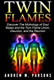 img - for Twin Flames: Discover the Mythology of Soul Mates and the Twin Flame Union, Disunion, and the Reunion (Spiritual Partner) (Volume 1) book / textbook / text book