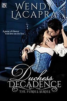 Duchess Decadence by [LaCapra, Wendy]