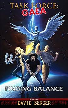 Task Force: Gaea: Finding Balance by [Berger, David]