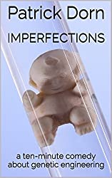 Imperfections: a ten-minute comedy about genetic engineering