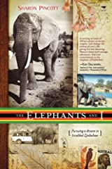 The Elephants and I: Pursuing a Dream In Troubled Zimbabwe Paperback