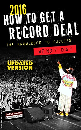 How to Get a Record Deal (2016 Version): The Knowledge to Succeed (Where Get Mirrors To)