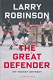 img - for The Great Defender: My Hockey Odyssey book / textbook / text book