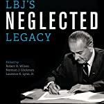 LBJ's Neglected Legacy: How Lyndon Johnson Reshaped Domestic Policy and Government | Robert H. Wilson,Norman J. Glickman,Laurence E. Lynn Jr.