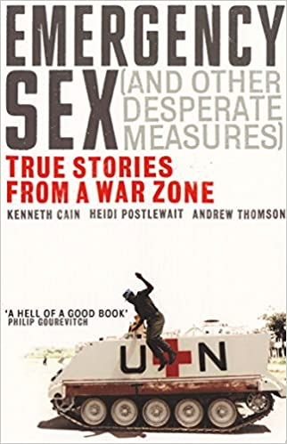 Emergency sex and other desperate measures true stories from a war emergency sex and other desperate measures true stories from a war zone amazon andrew thomson heidi postlewait kenneth cain fremdsprachige bcher fandeluxe Gallery