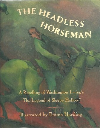 The Headless Horseman: A Retelling of Washington Irving's