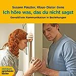 Ich höre was, das du nicht sagst   Susann Pásztor,Klaus-Dieter Gens