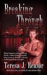 Breaking Through (Military Romantic Suspense) (SEAL Team Heartbreakers Book 2)