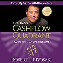 Rich Dad's Cashflow Quadrant: Guide to Financial Freedom Audiobook by Robert T. Kiyosaki Narrated by Tim Wheeler