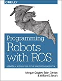 Programming Robots with ROS, Quigley, Morgan and Gerkey, Brian, 1449323898