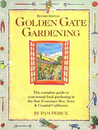 Golden Gate Gardening: Year-Round Food Gardening in the San Francisco Bay Area and Coastal California by Pam Peirce - Area Shopping In Malls Bay