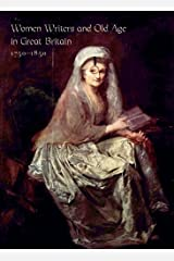 Women Writers and Old Age in Great Britain, 1750--1850 Kindle Edition