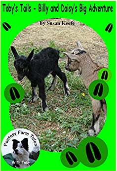 Toby's Tails - Billy and Daisy's Big Adventure (Fantasy Farm Tales Book 3) by [Keefe, Susan]
