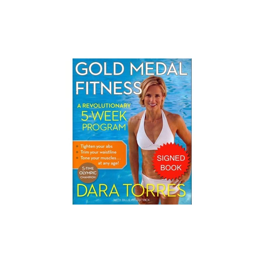Dara Torres Autographed Signed Auto Gold Medal Fitness Hardcover Book Certified Authentic