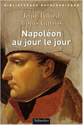 Livres gratuits Napoléon au jour le jour, 1769-1821 pdf, epub ebook