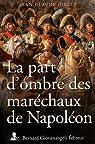 La part d'ombre des maréchaux de Napoléon par Gillet