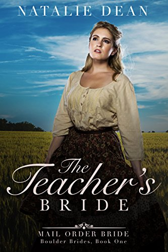 The Teacher's Bride: Mail Order Bride (Boulder Brides Book 1) by [Dean, Natalie, Hart, Eveline]