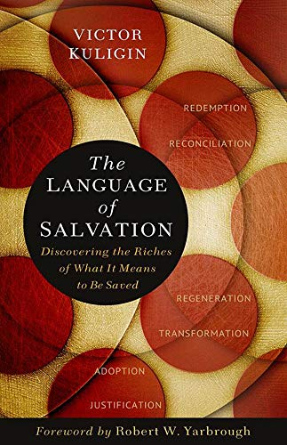 The Language of Salvation: Discovering the Riches of What It Means to Be Saved by Atlas Books
