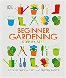 #7: Beginner Gardening Step by Step: A Visual Guide to Yard and Garden Basics