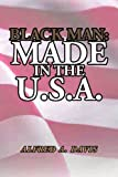 Black Man Made in the U. S. A., Alfred A. Davis, 1450069037
