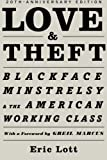 img - for Love & Theft: Blackface Minstrelsy and the American Working Class (Race and American Culture) book / textbook / text book