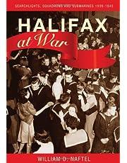 Halifax at War: Searchlights, Squadrons and Submarines 1939-1945