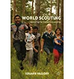 World Scouting : Educating for Global Citizenship, Vallory, Eduard, 0230340679