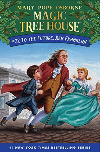 To the Future, Ben Franklin! - Book #32 of the Magic Tree House