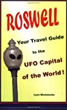 Roswell, Your Travel Guide to the UFO Capital of the World!