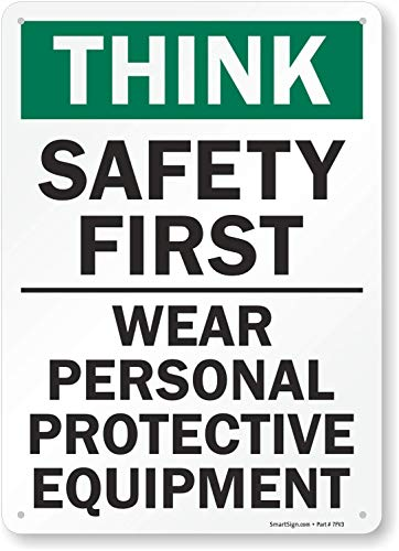 "SmartSign ""Think Safety First - Wear Personal Protective Equipment"" Sign 