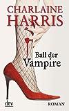 Ball der Vampire: Roman (Sookie Stackhouse)