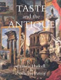 img - for Taste and the Antique: The Lure of Classical Sculpture, 1500-1900 book / textbook / text book