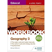 Edexcel A Level Geography Workbook 3: Water cycle and water insecurity; Carbon cycle and energy security; Superpowers. (Edexcel a Level Workbooks)