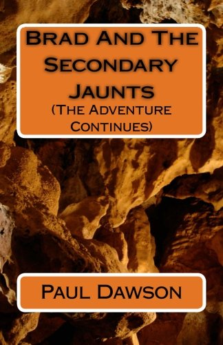 Brad and the Secondary Jaunts: (The Advetnure Continues) (Volume 2) ebook