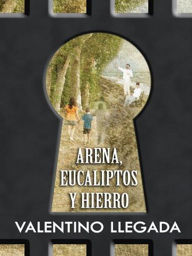 Descargar Libro Arena, Eucaliptos Y Hierro Valentino Llegada