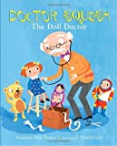 Doctor Squash the Doll Doctor, Margaret Wise Brown, 0375848002