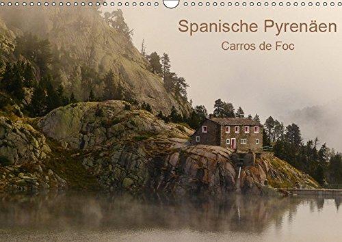 Spanische - Pyrenäen Carros de Foc - Stimmungsvolle Landschaftsbilder aus den spanischen Pyrenäen (calendario de pared...