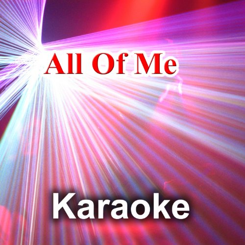 All Of Me (Karaoke Version) (Instrumental - Originally performed by John Legend)