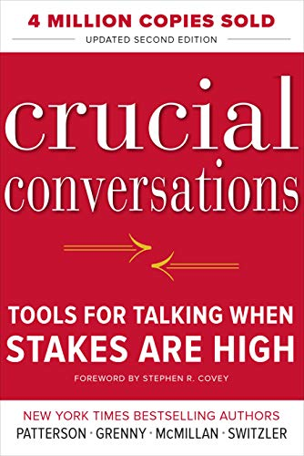 (Crucial Conversations Tools for Talking When Stakes Are High, Second Edition)